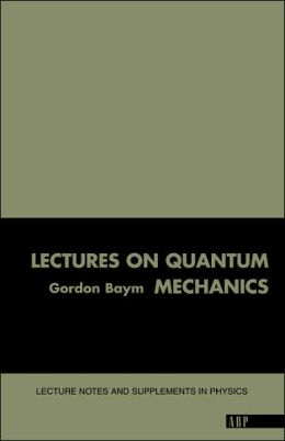 Lectures On Quantum Mechanics (Lecture Notes and Supplements in Physics)