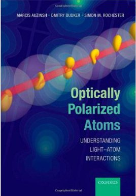 Optically Polarized Atoms Understanding light-atom interactions