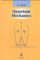 Quantum Mechanics By Karl Theodor Hecht